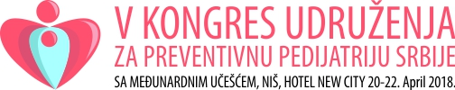 Kongres 2018 Niš – Udruženje za preventivnu pedijatriju Srbije